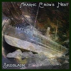 Akashic Crow's Nest - Skidbladni