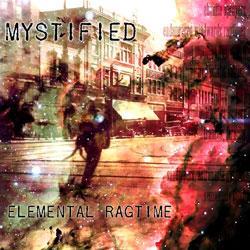 Mystified - Elemental Ragtime