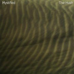 Mystified The Hush