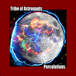 Tribe of Astronauts - Percolations